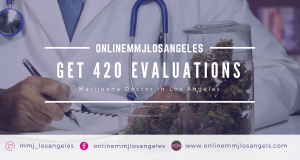 Get 420 Evaluations Done From Marijuana Doctor in Los Angeles.png