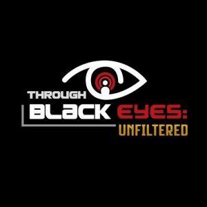 Through Black Eyes Unfiltered.jpg